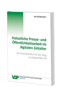 Abbildung von Schabacker | Polizeiliche Presse- und Öffentlichkeitsarbeit im digitalen Zeitalter | 2020 | 2020 | Ein Praxisleitfaden für den We...