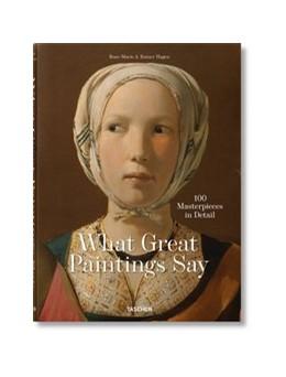 Abbildung von Hagen / Taschen | What Great Paintings Say. 100 Masterpieces in Detail | 1. Auflage | 2020 | beck-shop.de