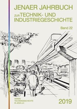 Abbildung von Hahmann | Jenaer Jahrbuch zur Technik- und Industriegeschichte 2019 (Band 22) | 1. Auflage | 2019 | beck-shop.de