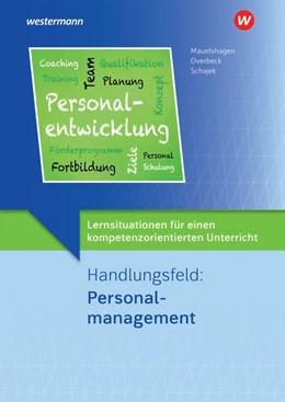 Abbildung von Overbeck / Schajek | Lernsituationen für einen kompetenzorientierten Unterricht. Handlungsfeld: Personalmanagement: Lernsituationen | 2. Auflage | 2020 | beck-shop.de