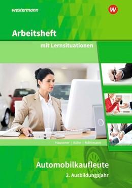 Abbildung von Hausener / Kühn | Automobilkaufleute. 2. Ausbildungsjahr: Arbeitsheft mit Lernsituationen | 2. Auflage | 2020 | beck-shop.de