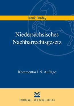 Abbildung von Pardey   Niedersächsisches Nachbarrechtsgesetz   5. Auflage   2020   beck-shop.de