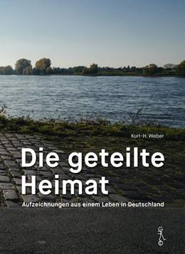 Abbildung von Weber   Die geteilte Heimat   1. Auflage   2020   beck-shop.de