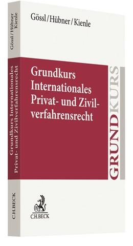 Abbildung von Gössl / Hübner | Grundkurs IPR und IZVR | 1. Auflage | 2021 | beck-shop.de