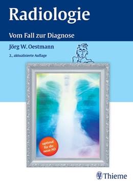 Abbildung von Oestmann | Radiologie | 2. akt. Aufl. | 2005 | Ein fallorientiertes Lehrbuch