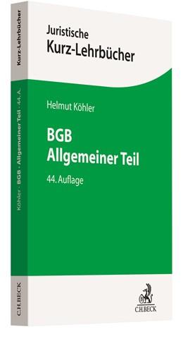 Abbildung von Köhler | BGB Allgemeiner Teil | 44. Auflage | 2020 | Ein Studienbuch