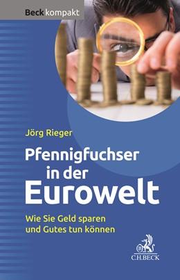Abbildung von Rieger | Pfennigfuchser in der Eurowelt | 1. Auflage | 2020 | beck-shop.de