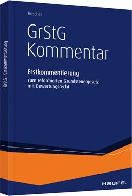 Abbildung von Roscher | GrStG Kommentar | 2020 | Erstkommentierung zum reformie...
