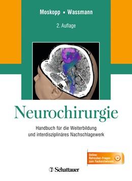 Abbildung von Moskopp / Wassmann | Neurochirurgie | 2., völlig überarb. u erw. Aufl. | 2014 | Handbuch für die Weiterbildung...