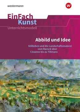 Abbildung von Adler / Kühner   Abbild und Idee: Jahrgangsstufen 11 - 13. EinFach Kunst   1. Auflage   2020   beck-shop.de