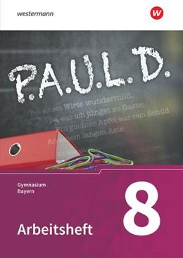 Abbildung von P.A.U.L. D. (Paul) 8. Arbeitsheft. Gymnasien in Bayern   1. Auflage   2021   beck-shop.de