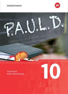 Abbildung von P.A.U.L. D. (Paul) 10. Schülerbuch. Gymnasien in Baden-Württemberg | 1. Auflage | 2020 | beck-shop.de
