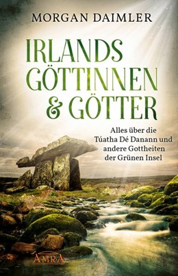 Abbildung von Daimler | Irlands Göttinnen & Götter. Alles über die Túatha Dé Danann und andere Gottheiten der Grünen Insel | 1. Auflage | 2020 | beck-shop.de