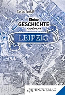 Abbildung von Raßloff | Kleine Geschichte der Stadt Leipzig | 1. Auflage | 2020 | beck-shop.de