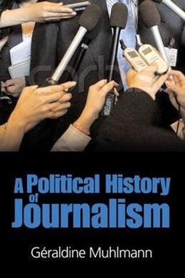 Abbildung von Muhlmann   Political History of Journalism   2007