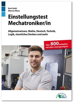 Abbildung von Guth / Mery | Einstellungstest Mechatroniker | 1. Auflage | 2020 | beck-shop.de