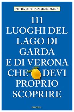 Abbildung von Zimmermann | 111 Luoghi del lago di Garda e di Verona che devi proprio scoprire | 1. Auflage | 2020 | beck-shop.de