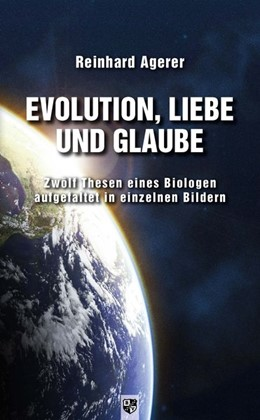Abbildung von Agerer | Evolution, Liebe und Glaube | 1. Auflage | 2020 | beck-shop.de