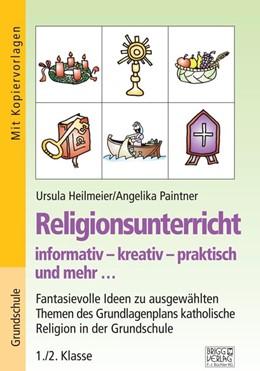 Abbildung von Heilmeier / Paintner | Religionsunterricht informativ - kreativ - praktisch und mehr... 1./2. Klasse | 1. Auflage | 2020 | beck-shop.de