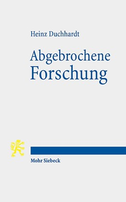 Abbildung von Duchhardt | Abgebrochene Forschung | 1. Auflage | 2020 | beck-shop.de
