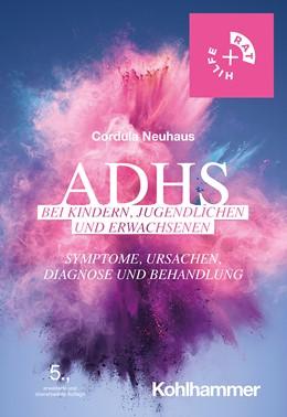 Abbildung von Neuhaus | ADHS bei Kindern, Jugendlichen und Erwachsenen | 5., erweiterte und überarbeitete Auflage | 2020 | Symptome, Ursachen, Diagnose u...