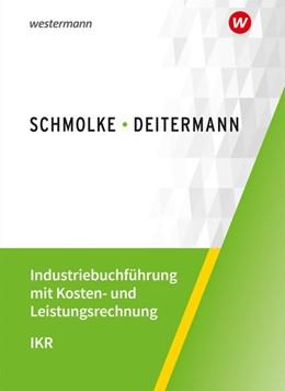 Abbildung von Deitermann / Flader | Industriebuchführung mit Kosten- und Leistungsrechnung - IKR. Schülerband | 42. Auflage | 2020 | beck-shop.de