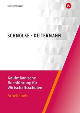 Abbildung von Deitermann / Flader | Kaufmännische Buchführung für Wirtschaftsschulen. Arbeitsheft | 52. Auflage | 2020 | beck-shop.de