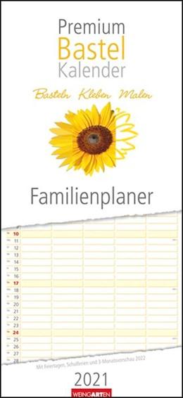 Abbildung von Weingarten | Bastelkalender Familienplaner - Kalender 2021 | 1. Auflage | 2020 | beck-shop.de