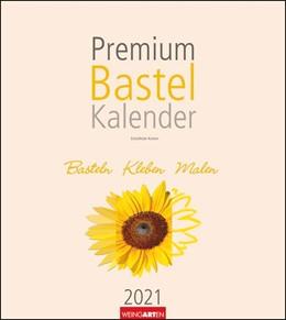 Abbildung von Weingarten | Premium Bastelkalender Champagner 2021 24 x 21,5 cm | 1. Auflage | 2020 | beck-shop.de