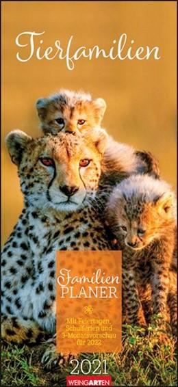 Abbildung von Weingarten | Familienplaner Tierfamilien - Kalender 2021 | 1. Auflage | 2020 | beck-shop.de