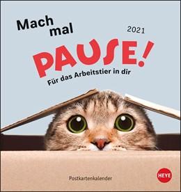 Abbildung von Heye   Mach mal Pause! Postkartenkalender - Kalender 2021   2020   Für das Arbeitstier in dir