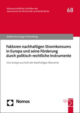 Abbildung von Gapp-Schmeling | Faktoren nachhaltigen Stromkonsums in Europa und seine Förderung durch politisch-rechtliche Instrumente | 2020 | Eine Analyse aus Sicht der Nac...