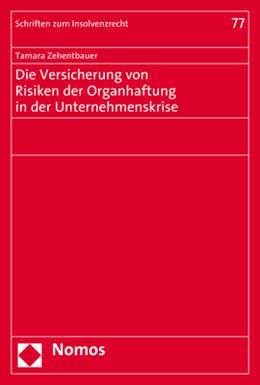 Abbildung von Zehentbauer | Die Versicherung von Risiken der Organhaftung in der Unternehmenskrise | 2020 | 77