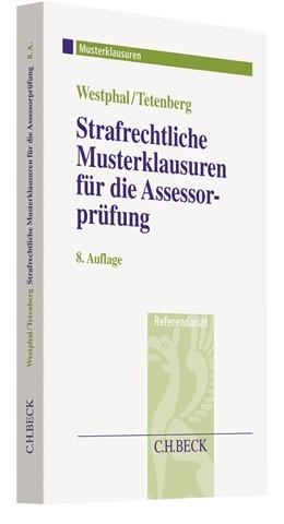 Abbildung von Westphal / Tetenberg | Strafrechtliche Musterklausuren für die Assessorprüfung | 8. Auflage | 2020 | beck-shop.de