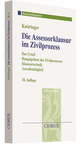 Abbildung von Knöringer | Die Assessorklausur im Zivilprozess | 18. Auflage | 2020 | beck-shop.de