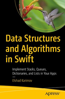 Abbildung von Karimov | Data Structures and Algorithms in Swift | 1st ed. | 2020 | Implement Stacks, Queues, Dict...