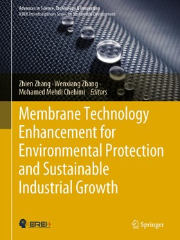 Abbildung von Zhang / Chehimi | Membrane Technology Enhancement for Environmental Protection and Sustainable Industrial Growth | 1. Auflage | 2021 | beck-shop.de