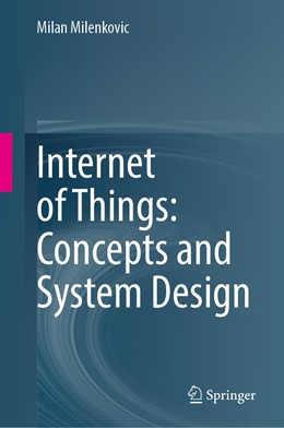 Abbildung von Milenkovic | Internet of Things: Concepts and System Design | 1st ed. 2020 | 2020