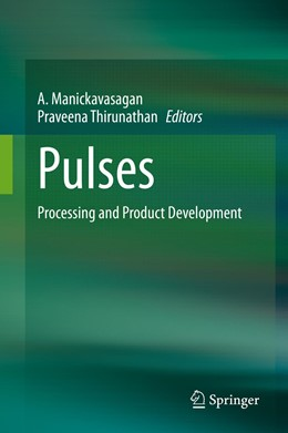 Abbildung von Manickavasagan / Thirunathan | Pulses | 1st ed. 2020 | 2020 | Processing and Product Develop...