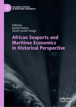 Abbildung von Olukoju / Castillo Hidalgo | African Seaports and Maritime Economics in Historical Perspective | 1. Auflage | 2020 | beck-shop.de