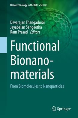 Abbildung von Thangadurai / Sangeetha / Prasad   Functional Bionanomaterials   1st ed. 2020   2020   From Biomolecules to Nanoparti...