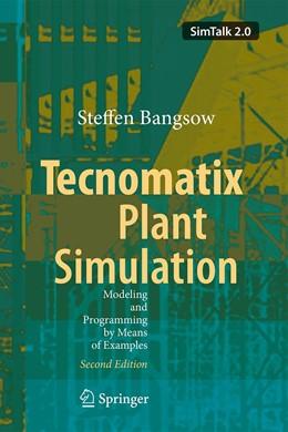 Abbildung von Bangsow | Tecnomatix Plant Simulation | 2nd ed. 2021 | 2020 | Modeling and Programming by Me...