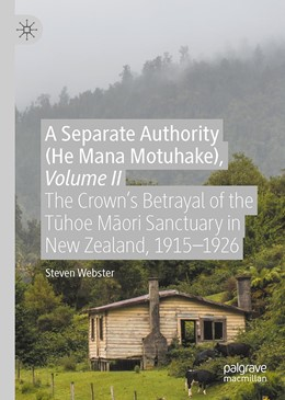 Abbildung von Webster | A Separate Authority (He Mana Motuhake), Volume II | 1st ed. 2020 | 2020 | The Crown's Betrayal of the Tu...