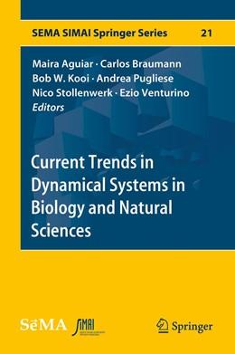 Abbildung von Aguiar / Braumann / Kooi / Pugliese / Stollenwerk / Venturino | Current Trends in Dynamical Systems in Biology and Natural Sciences | 1st ed. 2020 | 2020 | 21