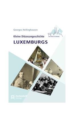 Abbildung von Hellinghausen | Kleine Diözesangeschichte Luxemburgs | 1. Auflage | 2020 | beck-shop.de