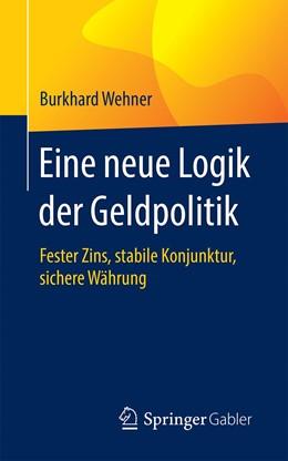 Abbildung von Wehner | Eine neue Logik der Geldpolitik | 1. Auflage | 2020 | beck-shop.de