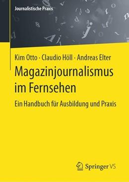 Abbildung von Otto / Elter | Magazinjournalismus im Fernsehen | 1. Auflage | 2021 | beck-shop.de