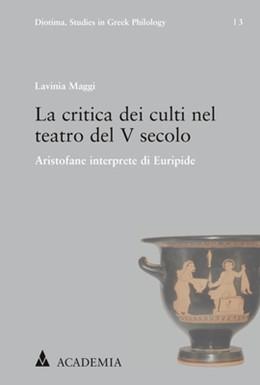 Abbildung von Maggi | La critica dei culti nel teatro del V secolo | 1. Auflage | 2020 | beck-shop.de