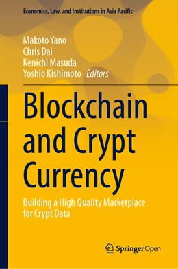 Abbildung von Yano / Dai / Masuda / Kishimoto   Blockchain and Crypt Currency   1st ed. 2020   2020   Building a High Quality Market...