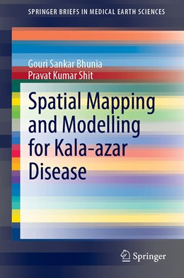 Abbildung von Bhunia / Shit | Spatial Mapping and Modelling for Kala-azar Disease | 1st ed. 2020 | 2020